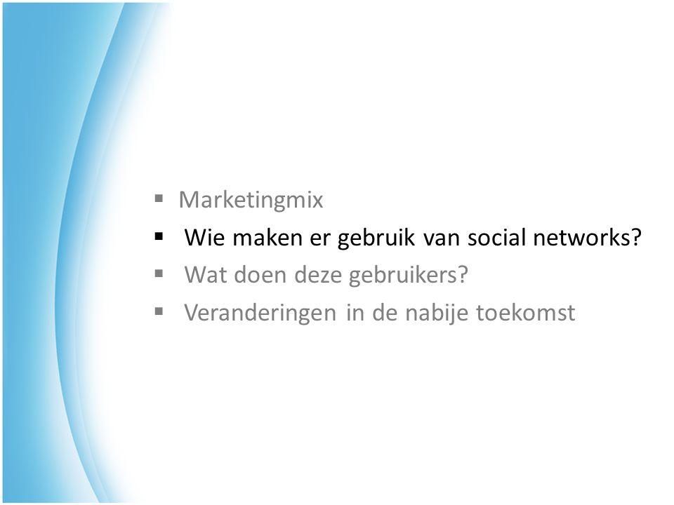 Tieners (12-17) Jeugd (18-21) Generatie Y (22-26) Generatie X (27-40) Jonge boomers (41-50) Oudere boomers (51-61) Senioren (62+)  Wie maken er gebruik van social networks?