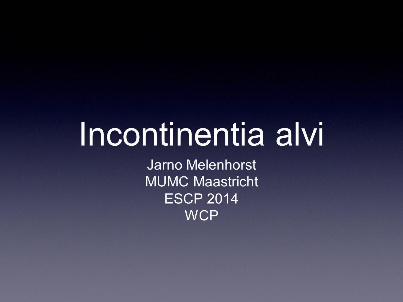 Incontinentia alvi Jarno Melenhorst MUMC Maastricht ESCP 2014 WCP