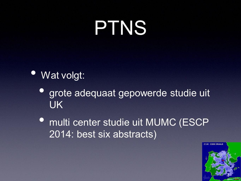 Wat volgt: grote adequaat gepowerde studie uit UK multi center studie uit MUMC (ESCP 2014: best six abstracts)