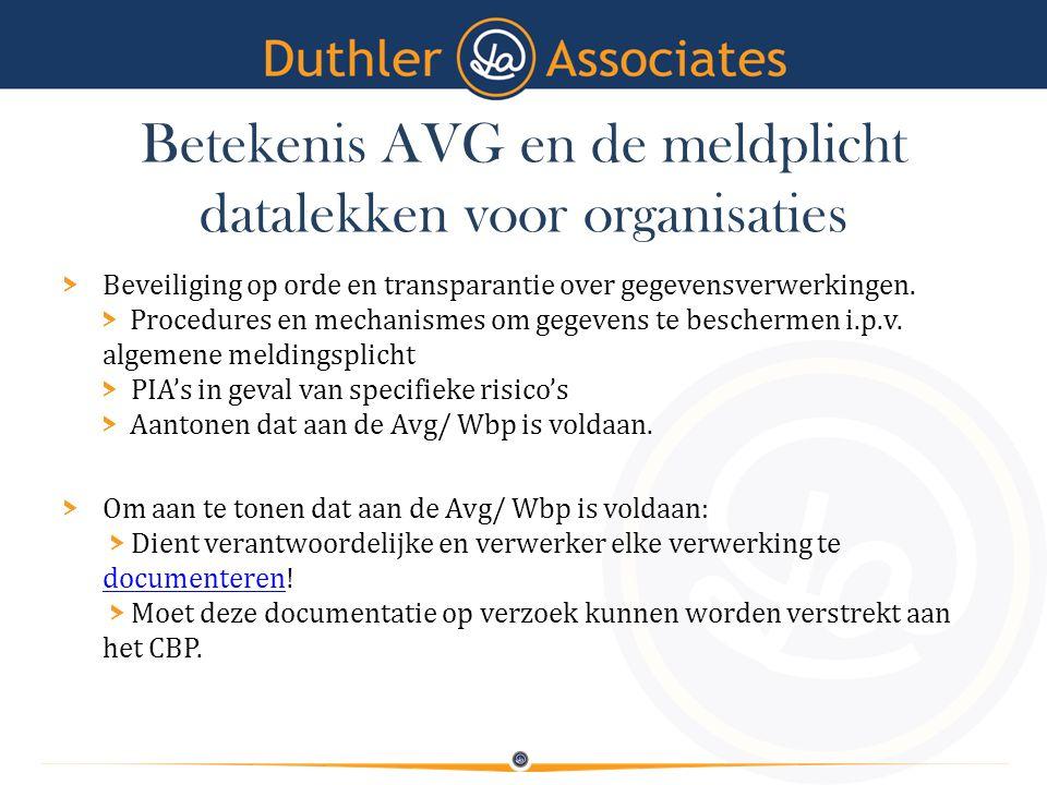 Betekenis AVG en de meldplicht datalekken voor organisaties > Beveiliging op orde en transparantie over gegevensverwerkingen. > Procedures en mechanis