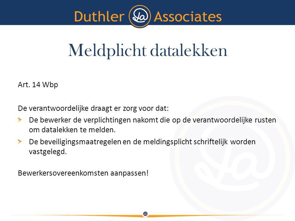 Meldplicht datalekken Art. 14 Wbp De verantwoordelijke draagt er zorg voor dat: > De bewerker de verplichtingen nakomt die op de verantwoordelijke rus