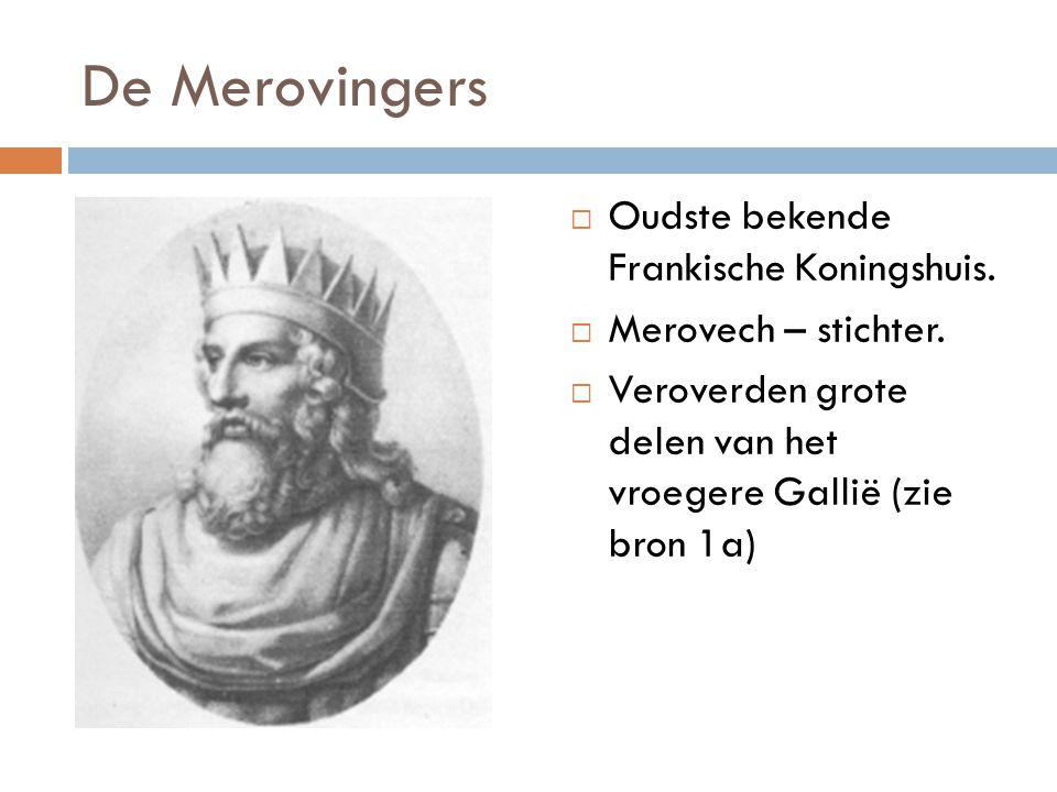 De Merovingers  Oudste bekende Frankische Koningshuis.