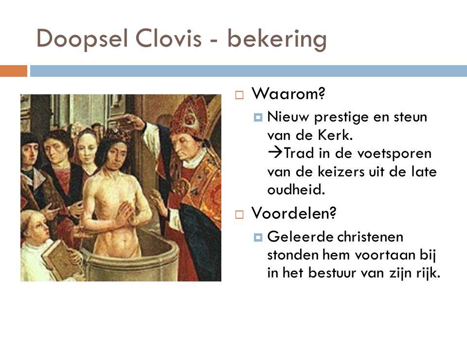 Doopsel Clovis - bekering  Waarom. Nieuw prestige en steun van de Kerk.