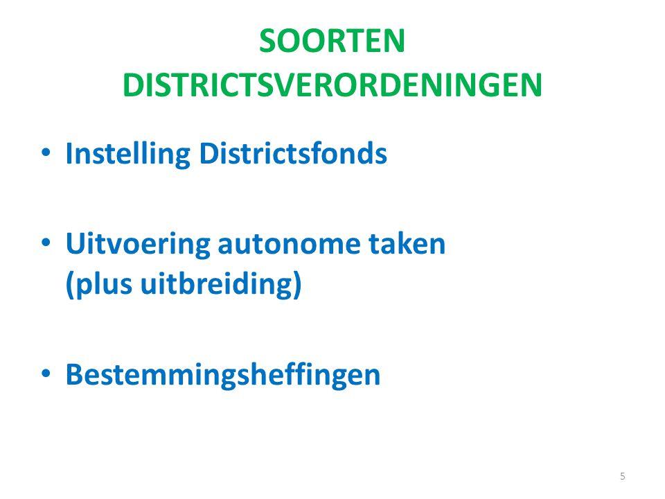 SOORTEN DISTRICTSVERORDENINGEN Instelling Districtsfonds Uitvoering autonome taken (plus uitbreiding) Bestemmingsheffingen 5
