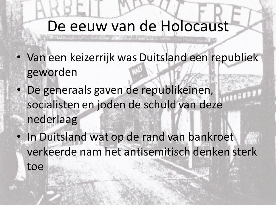 De eeuw van de Holocaust Van een keizerrijk was Duitsland een republiek geworden De generaals gaven de republikeinen, socialisten en joden de schuld v