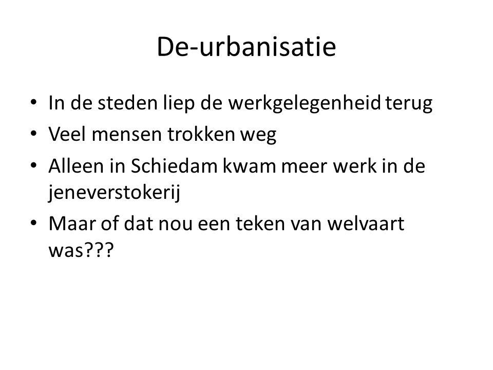De-urbanisatie In de steden liep de werkgelegenheid terug Veel mensen trokken weg Alleen in Schiedam kwam meer werk in de jeneverstokerij Maar of dat