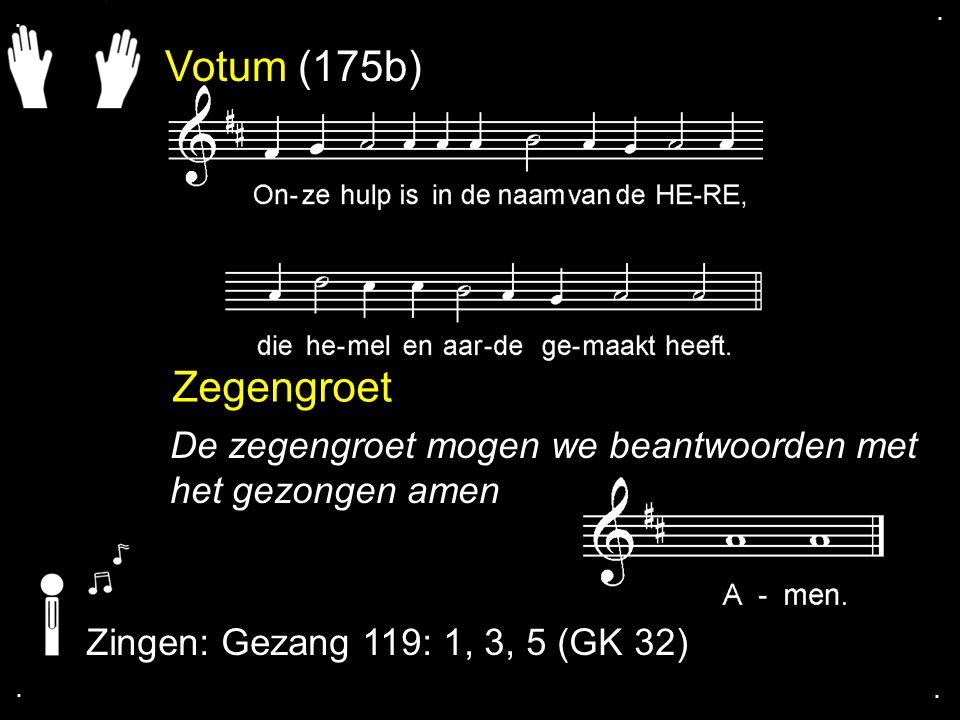 Gezang 119: 1, 3, 5 (GK 32)