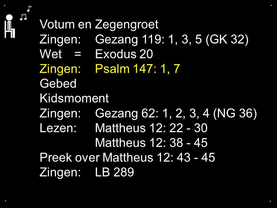 .... Zingen:LB 289: 1, 2, 3 Gebed Collecte Zingen:Gezang 158 Zegen