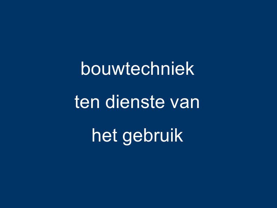 bouwtechniek ten dienste van het gebruik