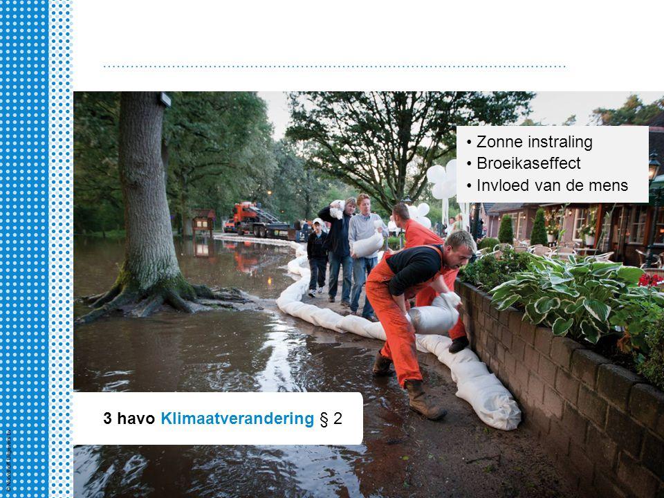 3 havo Klimaatverandering § 2 Zonne instraling Broeikaseffect Invloed van de mens