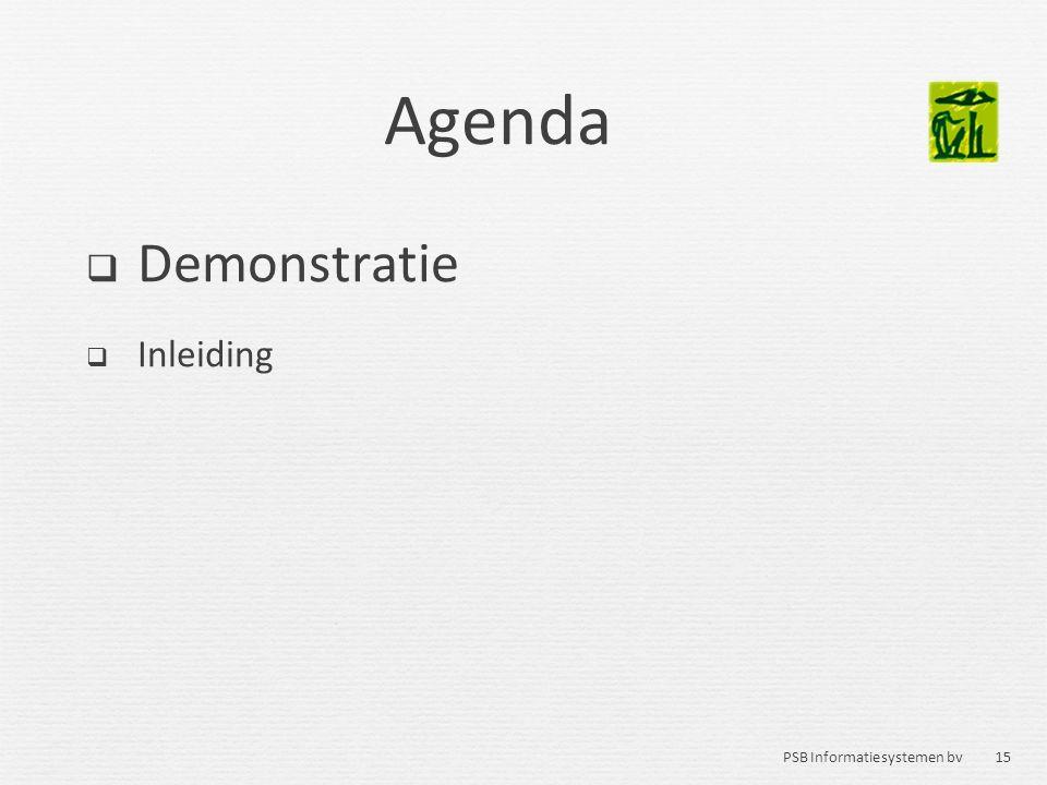 15 PSB Informatiesystemen bv Agenda  Demonstratie  Inleiding