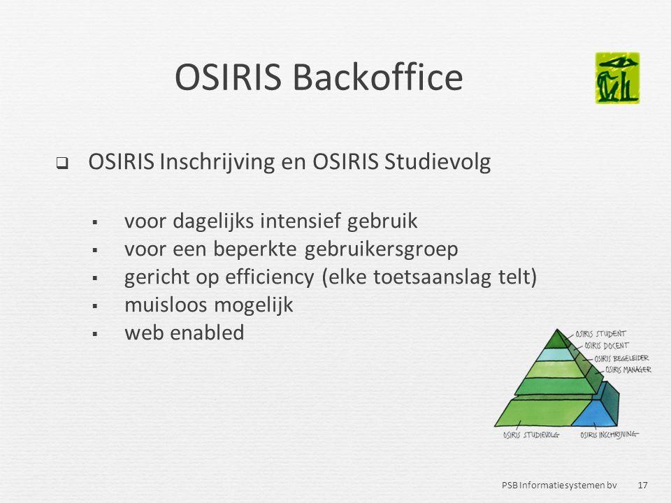 17 PSB Informatiesystemen bv OSIRIS Backoffice  OSIRIS Inschrijving en OSIRIS Studievolg  voor dagelijks intensief gebruik  voor een beperkte gebru