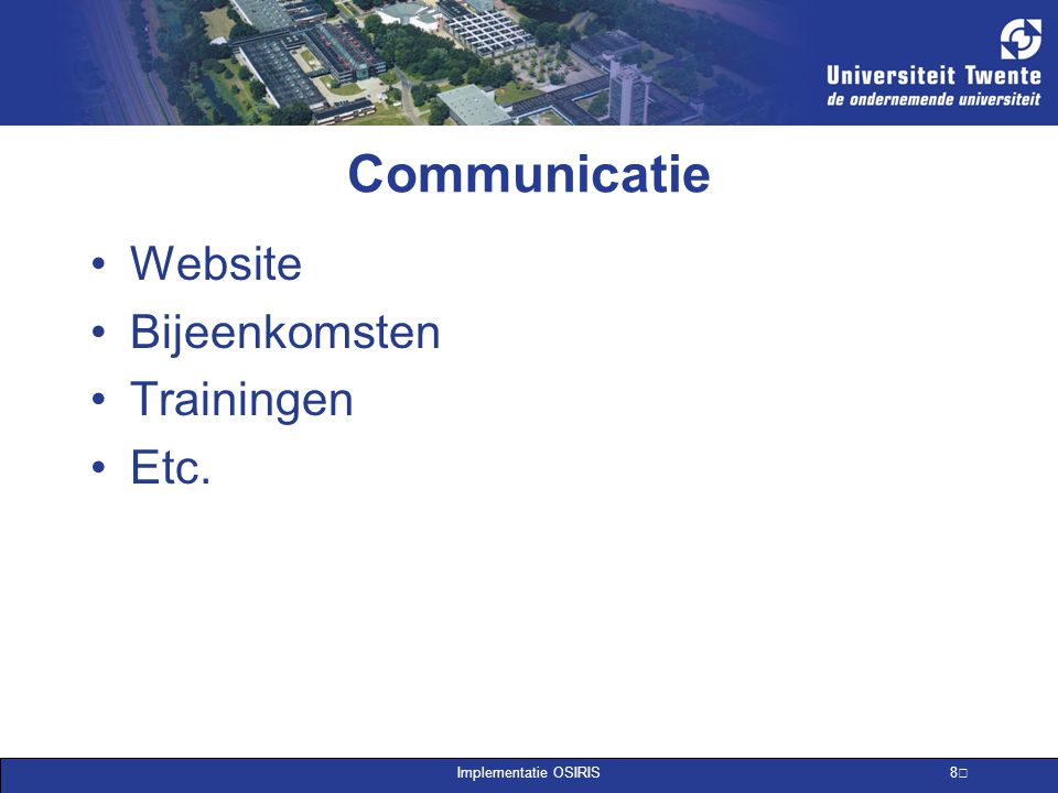 Implementatie OSIRIS 8 Communicatie Website Bijeenkomsten Trainingen Etc.
