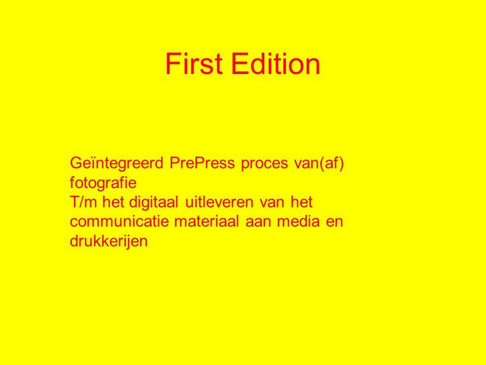 First Edition Geïntegreerd PrePress proces van(af) fotografie T/m het digitaal uitleveren van het communicatie materiaal aan media en drukkerijen