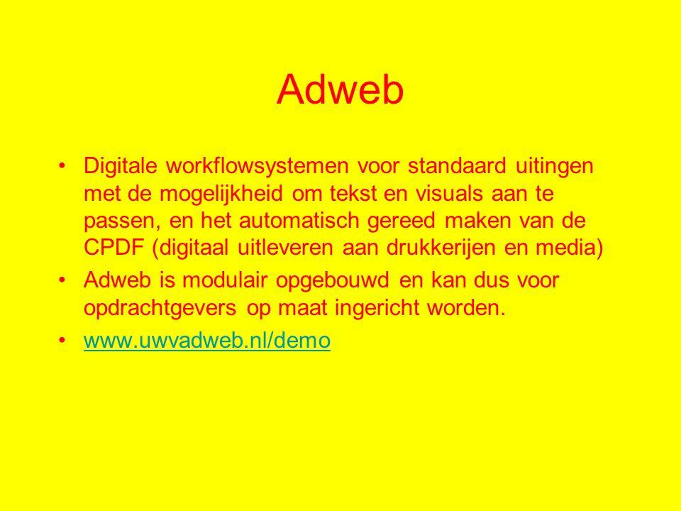 Adweb Digitale workflowsystemen voor standaard uitingen met de mogelijkheid om tekst en visuals aan te passen, en het automatisch gereed maken van de CPDF (digitaal uitleveren aan drukkerijen en media) Adweb is modulair opgebouwd en kan dus voor opdrachtgevers op maat ingericht worden.
