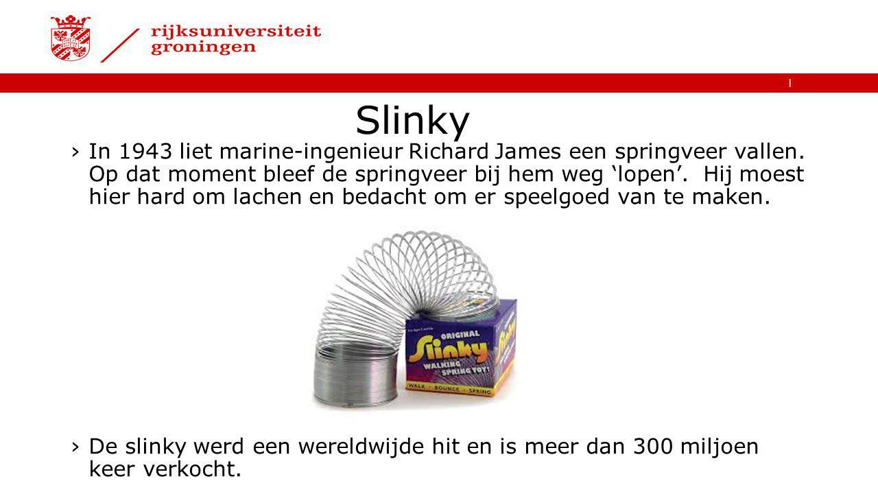   Slinky ›In 1943 liet marine-ingenieur Richard James een springveer vallen. Op dat moment bleef de springveer bij hem weg 'lopen'. Hij moest hier har