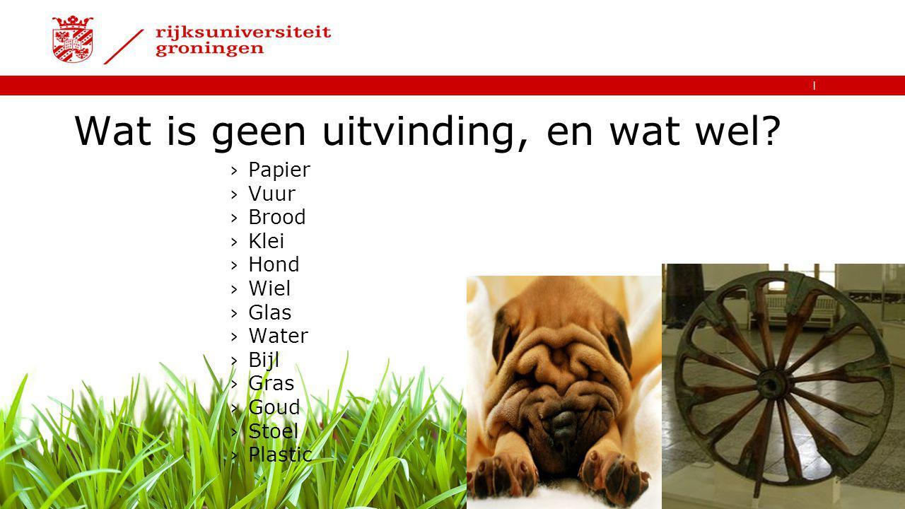   Wat is geen uitvinding, en wat wel? ›Papier ›Vuur ›Brood ›Klei ›Hond ›Wiel ›Glas ›Water ›Bijl ›Gras ›Goud ›Stoel ›Plastic