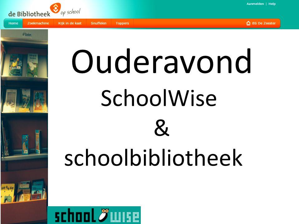 Ouderavond SchoolWise & schoolbibliotheek
