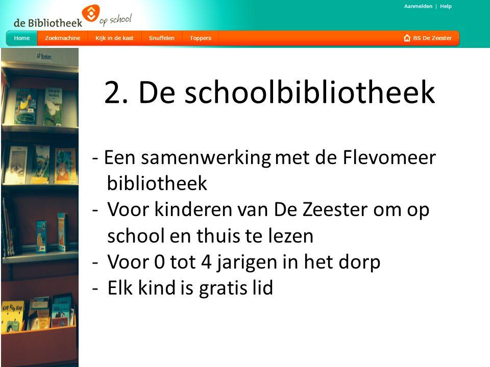 - Een samenwerking met de Flevomeer bibliotheek -Voor kinderen van De Zeester om op school en thuis te lezen -Voor 0 tot 4 jarigen in het dorp -Elk ki