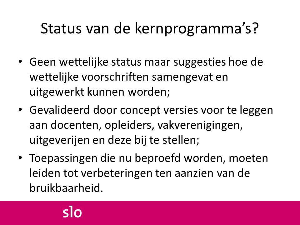 Status van de kernprogramma's.