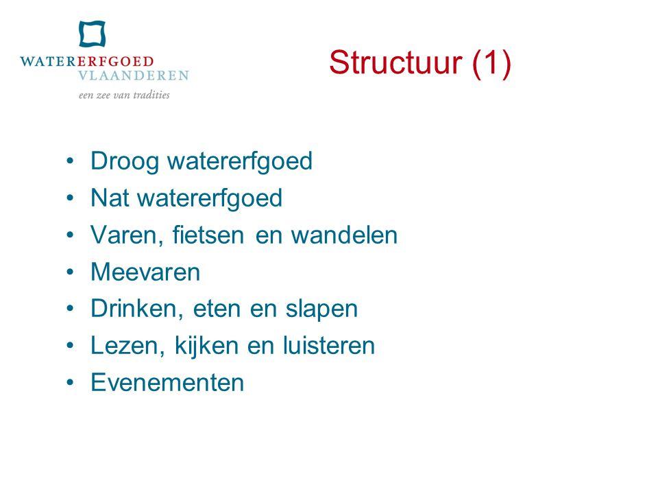 Structuur (1) Droog watererfgoed Nat watererfgoed Varen, fietsen en wandelen Meevaren Drinken, eten en slapen Lezen, kijken en luisteren Evenementen