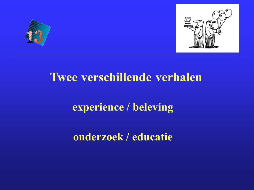 experience / beleving onderzoek / educatie Twee verschillende verhalen