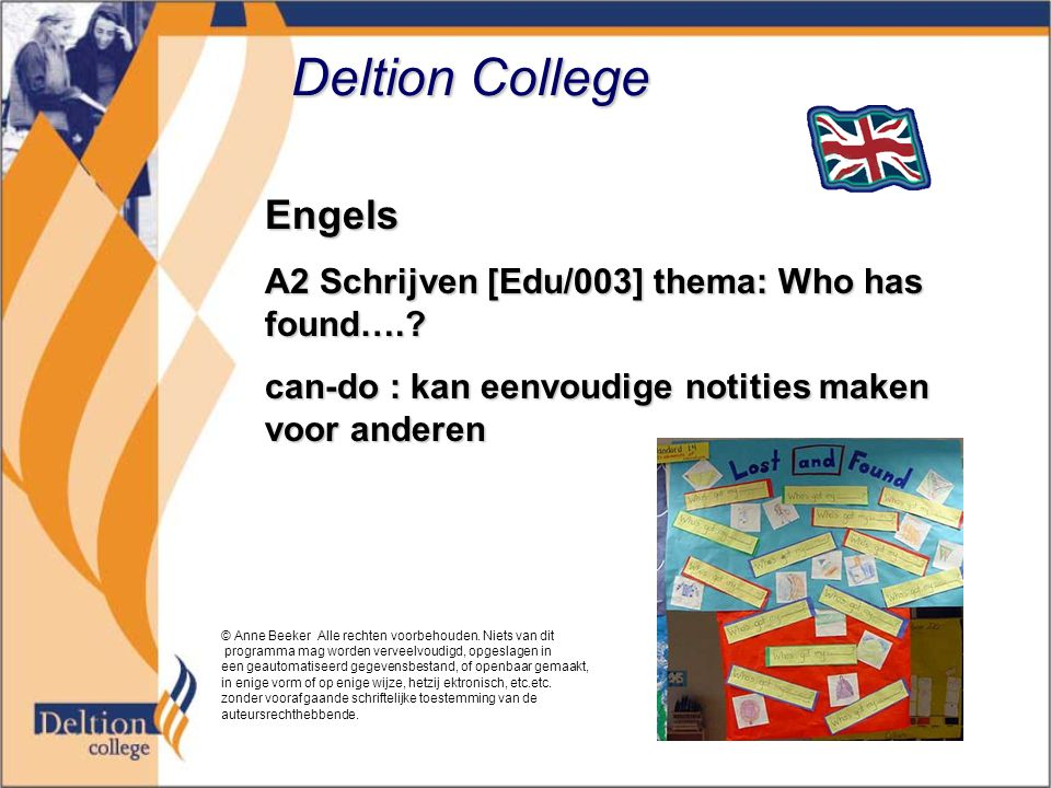 Deltion College Engels A2 Schrijven [Edu/003] thema: Who has found…..