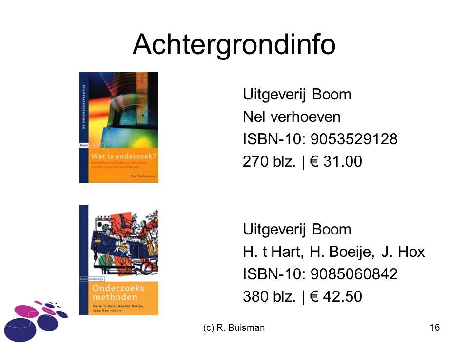(c) R. Buisman16 Achtergrondinfo Uitgeverij Boom Nel verhoeven ISBN-10: 9053529128 270 blz. | € 31.00 Uitgeverij Boom H. t Hart, H. Boeije, J. Hox ISB