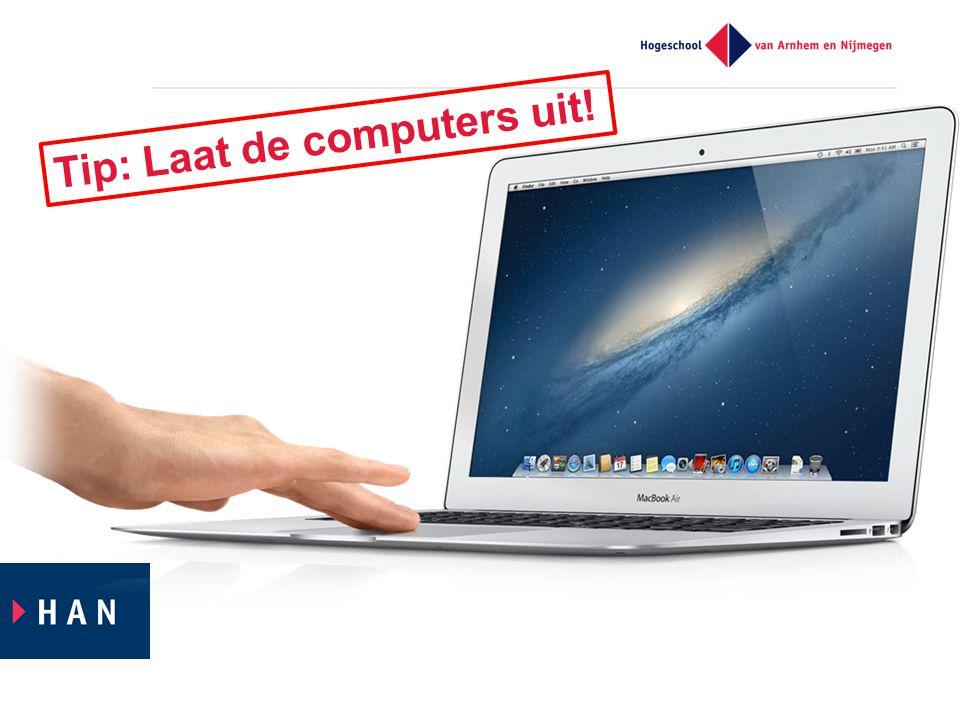 Tip: Laat de computers uit!