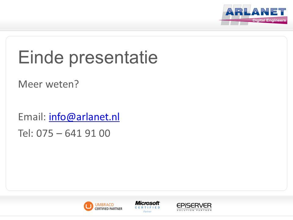 Einde presentatie Meer weten? Email: info@arlanet.nlinfo@arlanet.nl Tel: 075 – 641 91 00
