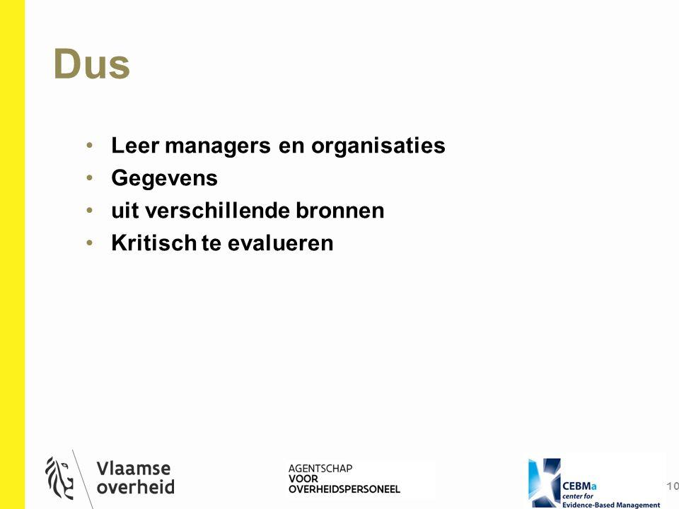 Dus 10 Leer managers en organisaties Gegevens uit verschillende bronnen Kritisch te evalueren