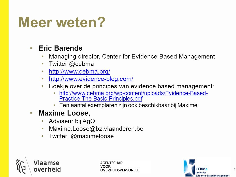 De conclusie 3 Evidence based management: is een aanpak die toelaat betere beslissingen te nemen op basis van het best beschikbare 'bewijs'.