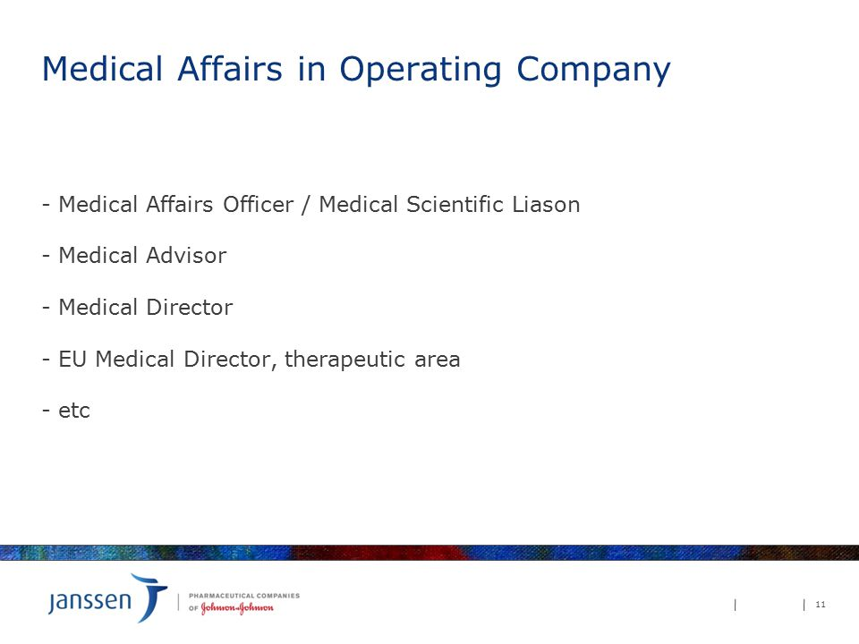 Medical Affairs in Operating Company - Medical Affairs Officer / Medical Scientific Liason - Medical Advisor - Medical Director - EU Medical Director, therapeutic area - etc 11