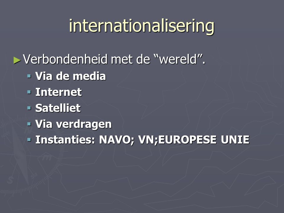 internationalisering ► Verbondenheid met de wereld .