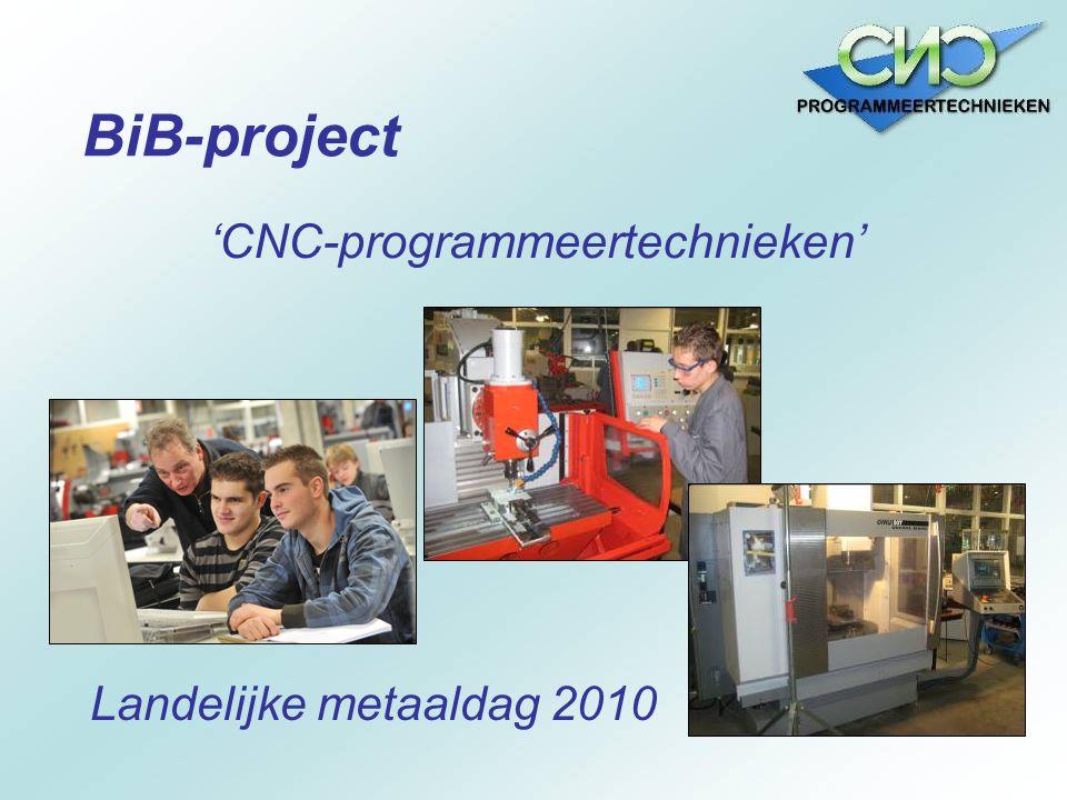 BiB-project 'CNC-programmeertechnieken' Landelijke metaaldag 2010