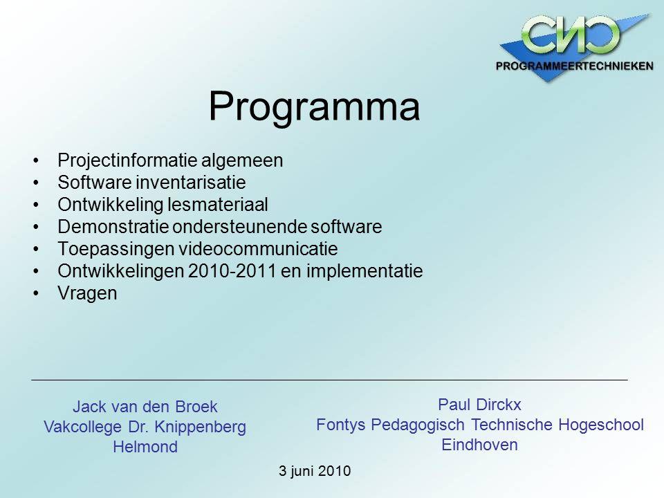 Programma Projectinformatie algemeen Software inventarisatie Ontwikkeling lesmateriaal Demonstratie ondersteunende software Toepassingen videocommunic