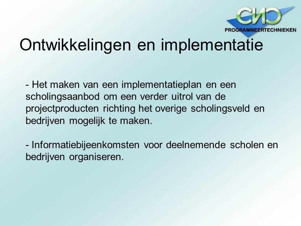 Ontwikkelingen en implementatie - Het maken van een implementatieplan en een scholingsaanbod om een verder uitrol van de projectproducten richting het