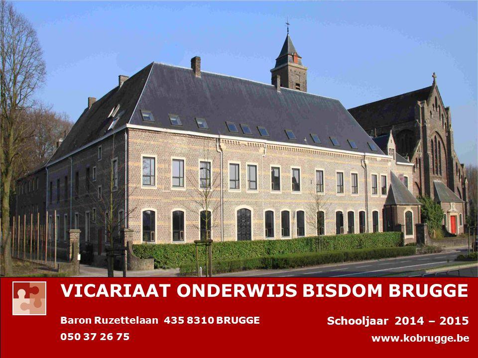 Baron Ruzettelaan 435 8310 BRUGGE 050 37 26 75 Schooljaar 2014 – 2015 www.kobrugge.be VICARIAAT ONDERWIJS BISDOM BRUGGE