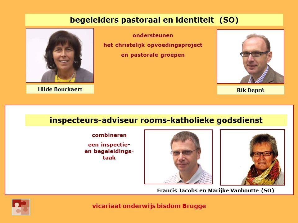 begeleiders pastoraal en identiteit (SO) ondersteunen het christelijk opvoedingsproject en pastorale groepen Rik Depré Hilde Bouckaert vicariaat onder