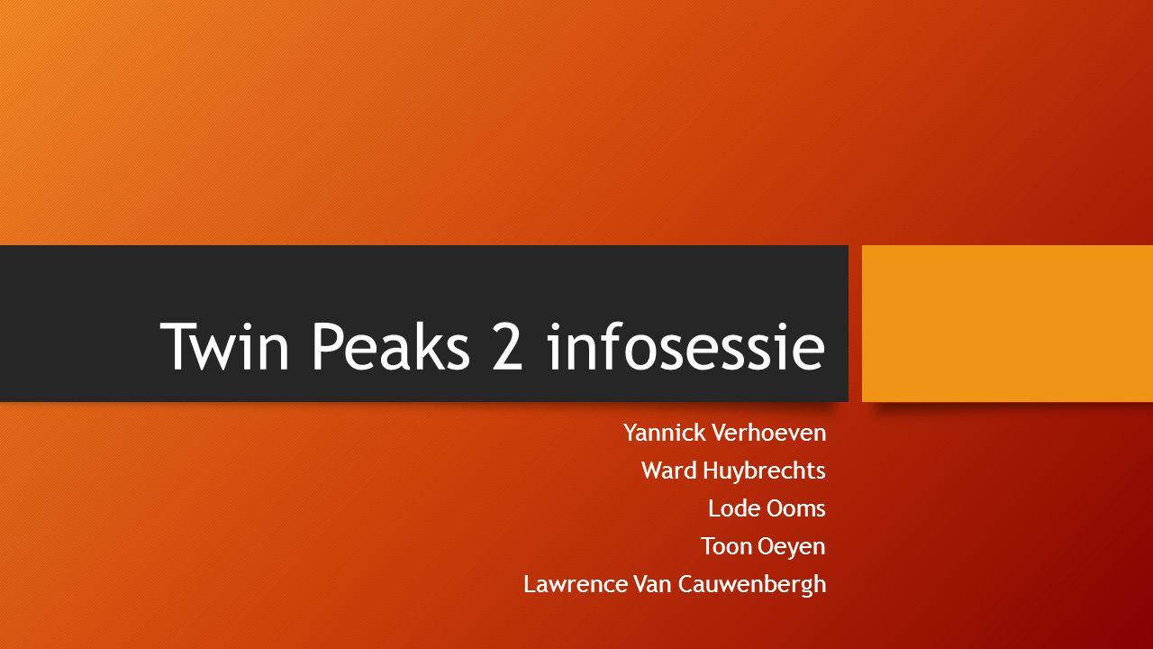 Twin Peaks 2 infosessie Yannick Verhoeven Ward Huybrechts Lode Ooms Toon Oeyen Lawrence Van Cauwenbergh