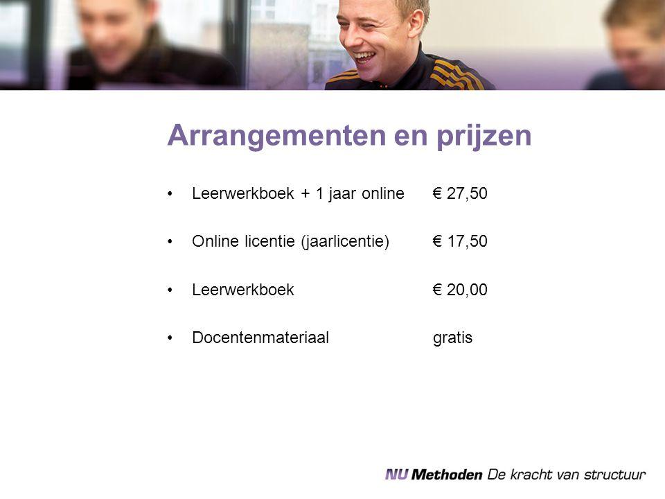 Leerwerkboek + 1 jaar online€ 27,50 Online licentie (jaarlicentie)€ 17,50 Leerwerkboek€ 20,00 Docentenmateriaalgratis Arrangementen en prijzen