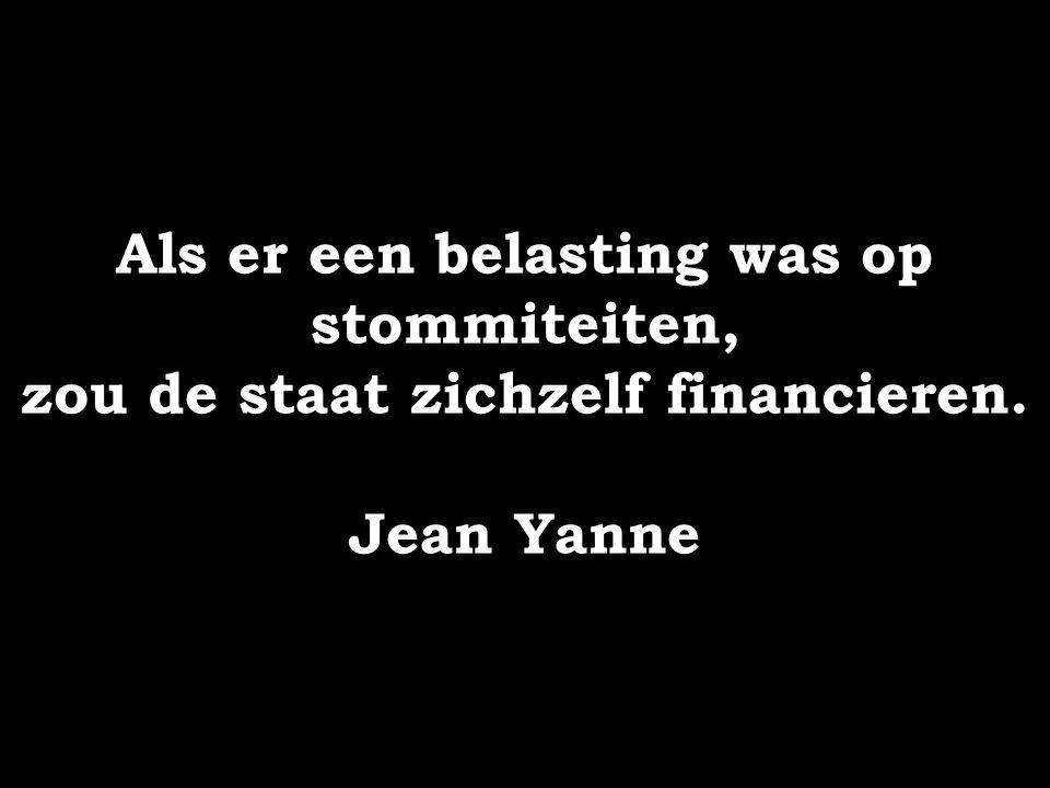 Als er een belasting was op stommiteiten, zou de staat zichzelf financieren. Jean Yanne