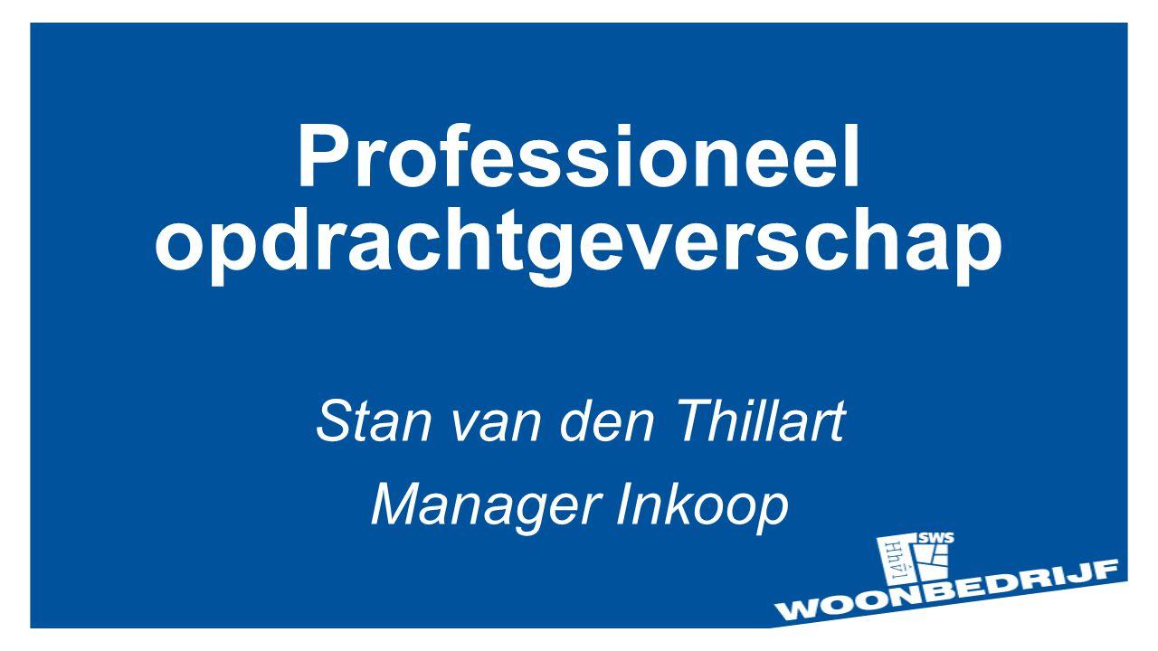 Professioneel opdrachtgeverschap Stan van den Thillart Manager Inkoop
