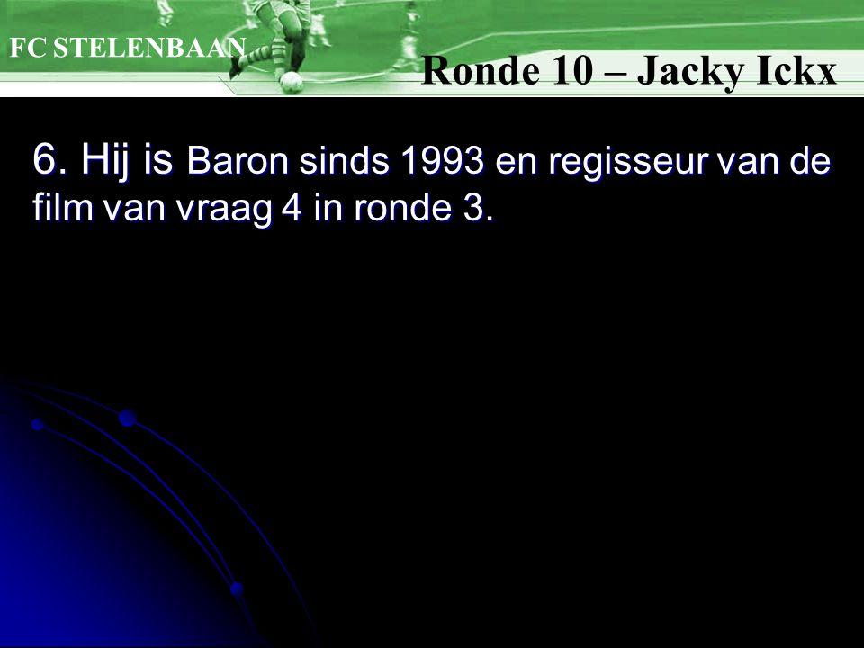 6. Hij is Baron sinds 1993 en regisseur van de film van vraag 4 in ronde 3.