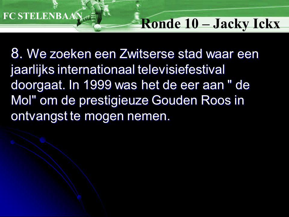 8. We zoeken een Zwitserse stad waar een jaarlijks internationaal televisiefestival doorgaat.