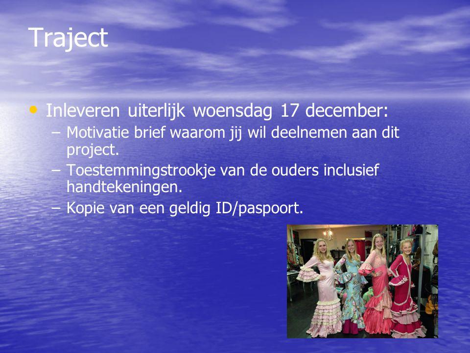 Traject Inleveren uiterlijk woensdag 17 december: –Motivatie brief waarom jij wil deelnemen aan dit project.
