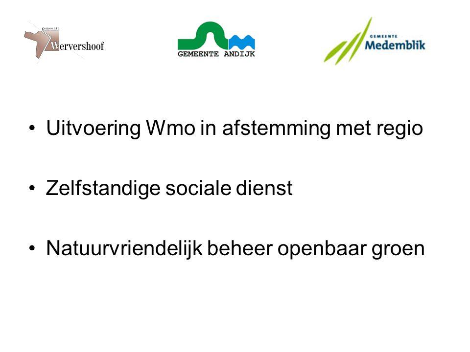 Uitvoering Wmo in afstemming met regio Zelfstandige sociale dienst Natuurvriendelijk beheer openbaar groen
