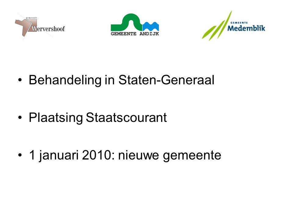 Behandeling in Staten-Generaal Plaatsing Staatscourant 1 januari 2010: nieuwe gemeente