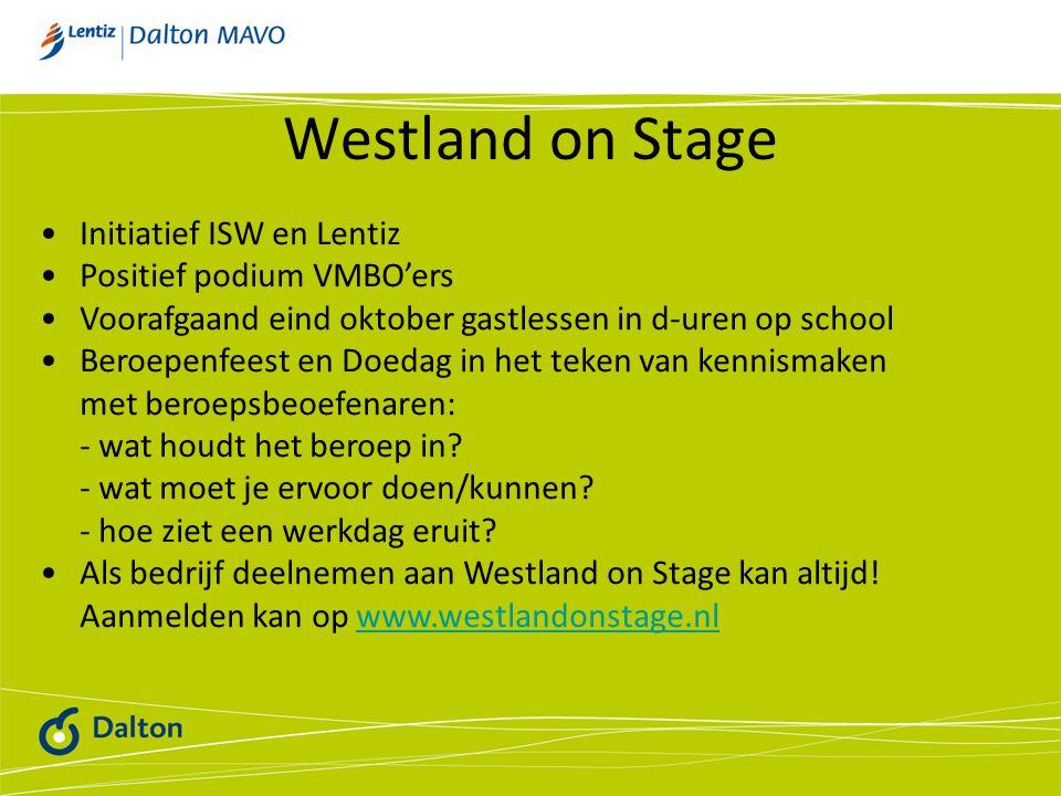 Westland on Stage Initiatief ISW en Lentiz Positief podium VMBO'ers Voorafgaand eind oktober gastlessen in d-uren op school Beroepenfeest en Doedag in