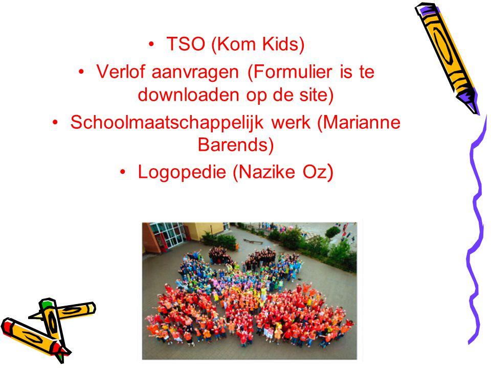 TSO (Kom Kids) Verlof aanvragen (Formulier is te downloaden op de site) Schoolmaatschappelijk werk (Marianne Barends) Logopedie (Nazike Oz )